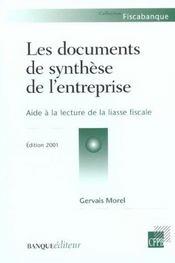 Les Documents De Synthese De L'Entreprise ; Aide A La Lecture De La Liasse Fiscale ; Edition 2001 - Intérieur - Format classique