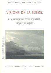 Visions De La Suisse A La Recherche D'Une Identite : Projets Et Rejets (édition 2005) - Couverture - Format classique