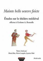 Mainte belle oeuvre faicte ; études sur le théâtre medieval offertes à Graham A. Runnalls - Intérieur - Format classique