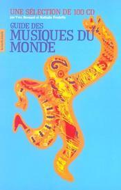 Guide Des Musiques Du Monde ; Une Selection De 100 Cd - Intérieur - Format classique