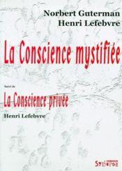 La conscience mystifiée ; la conscience privée - Couverture - Format classique