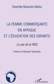La femme commerçante en Afrique et l'éducation de enfants ; le cas de la RDC - Couverture - Format classique