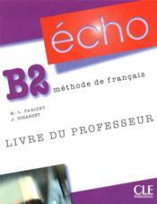 Echo ; Français ; Niveau B2 ; Livre Du Professeur - Couverture - Format classique