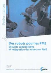 Des robots pour les pme securite collaborative et integration des robots en pme performances 9q145 - Couverture - Format classique
