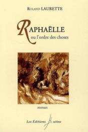 Raphaëlle ou l'ordre des choses - Couverture - Format classique