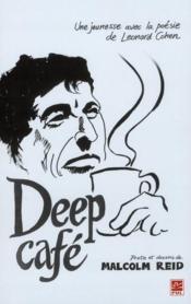 Deep café ; une jeunesse avec la poésie de Léonard Cohen - Couverture - Format classique