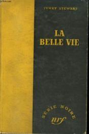 La Belle Vie. Collection : Serie Noire Sans Jaquette N° 61 - Couverture - Format classique