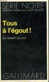 Collection : Serie Noire N° 1668 Tous A L'Egout ! - Couverture - Format classique