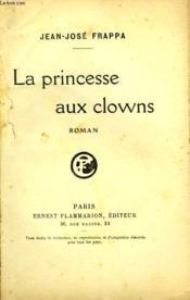 La Princesse Aux Clowns. - Couverture - Format classique