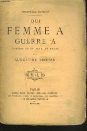 Qui Femme A, Guerre A. Comedie En Un Acte En Prose. - Couverture - Format classique