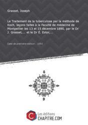 Le Traitement de la tuberculose par la méthode de Koch, leçons faites à la Faculté de médecine de Montpellier les 13 et 15 décembre 1890, par le Dr J. Grasset,... et le Dr E. Estor,... [Edition de 1891] - Couverture - Format classique
