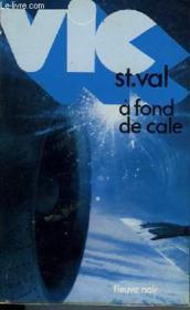 Vic St Val A Fond De Cale - Couverture - Format classique