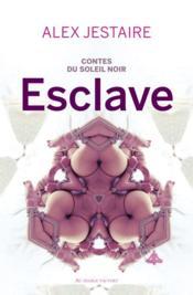 Contes du soleil noir : esclave - Couverture - Format classique