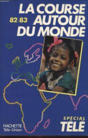 La Course Autour Du Monde Les Secrets De La Course 82-83 - Couverture - Format classique