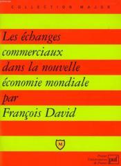 Les échanges commerciaux dans la nouvelle économie mondiale - Couverture - Format classique