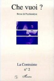 Revue Che Vuoi N.2 ; La Contrainte - Couverture - Format classique