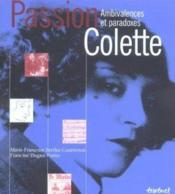 Passion Colette ; ambivalences et paradoxes - Couverture - Format classique