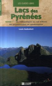 Lacs des Pyrénées t.1 : de l'atlantique au val d'aran - Couverture - Format classique