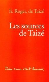 Les sources de Taizé ; Dieu nous veut heureux - Couverture - Format classique