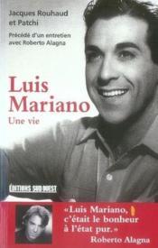 Luis mariano, une vie ; entretien avec Roberto Alagna - Couverture - Format classique