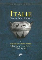 Italie Terre De Creation T.2 ; De La Parole A La Creation Artistique. L'Italie Et La Sicile Grecque - Intérieur - Format classique