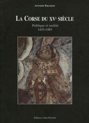 La Corse du XVe siècle ; politique et société, 1433-1483 - Couverture - Format classique