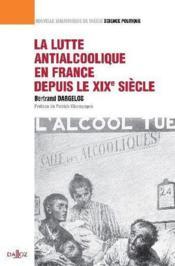 La lutte antialcoolique en France depuis le XIX siècle - Couverture - Format classique