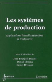 Les systemes de production: applications interdisciplinaires et mutations - Couverture - Format classique
