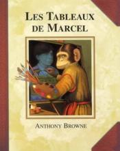 Les tableaux de Marcel - Couverture - Format classique