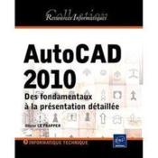 telecharger AutoCAD 2010 – des fondamentaux a la presentation detaillee livre PDF en ligne gratuit