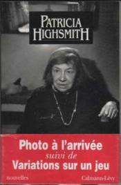 Photo A L'Arrivée. Suivi De Variations Sur Un Jeu - Couverture - Format classique