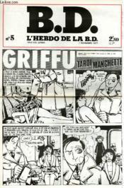 B.D. L'Hebdo De La B.D. N°5 - Griffu Tardi Manchette - Couverture - Format classique
