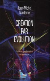 Création par évolution ; science, philosophie et théologie - Couverture - Format classique
