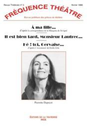 Revue Frequence Theatre N.3 ; A Ma Fille (D'Après La Marquise De Sevigne) ; Il Est Bien Trop Tard Monsieur Lautrec (D'Après L'Assommoir De Emile Zola) - Couverture - Format classique
