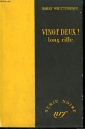 Vingt-Deux ! ( Long Rifle... ). ( Hell Can'T Wait ). Collection : Serie Noire Sans Jaquette N° 343 - Couverture - Format classique