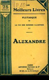 Plutarque - La Vie Des Hommes Illustres Iv - Alexandre - Couverture - Format classique