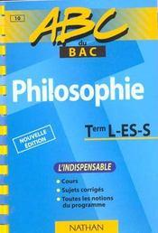 Abc Du Bac T.10 ; Philosophie ; Terminale L/Es/S ; Cours, Sujets Corrigés, Notions - Intérieur - Format classique