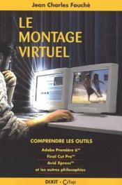 Le montage virtuel ; comprendre les outils - Couverture - Format classique