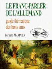 Le Franc-Parler De L'Allemand Guide Thematique Des Bons Amis - Couverture - Format classique