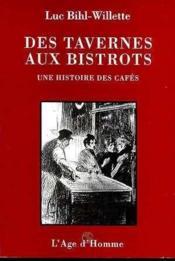 Des Tavernes Aux Bistrots - Couverture - Format classique