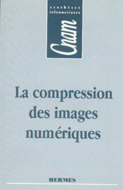 La compression d'images numeriques - Couverture - Format classique