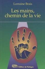 Mains, Chemin De La Vie (Les) - Couverture - Format classique