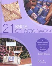 21 Sacs En Patchwork. A Confectionner Pour Chacun De Vos Besoins - Intérieur - Format classique