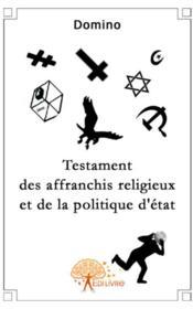 Testament des affranchis religieux et de la politique d'état - Couverture - Format classique