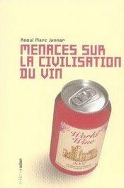 Menaces sur la civilisation du vin - Intérieur - Format classique