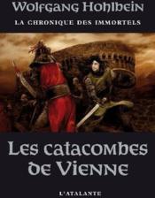 La chronique des immortels T.5 ; les catacombes de Vienne - Couverture - Format classique