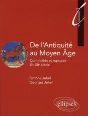 De l'Antiquité au Moyen age ; continuités et ruptures ; III-XII siècle - Couverture - Format classique