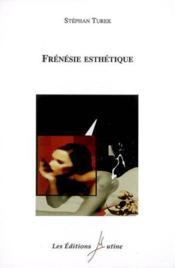 Frénésie esthétique - Couverture - Format classique