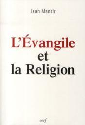 L'évangiel et la religion - Couverture - Format classique