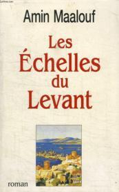 Les Echelles Du Levant. - Couverture - Format classique